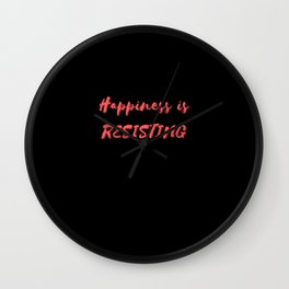 Happiness is Resisting Wall Clock
