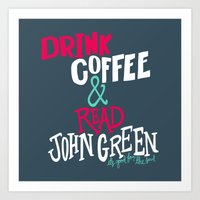 john green Art Prints featuring Coffee and John Green by Chelsea Herrick