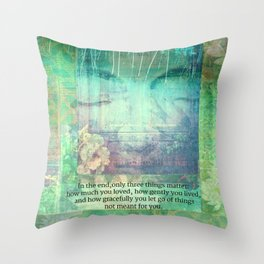 Only Three Things Matter Buddha quote Throw Pillow