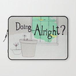 doing alright? Laptop Sleeve