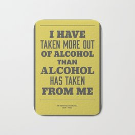 'I have taken more out of alcohol than alcohol has taken from me' Bath Mat
