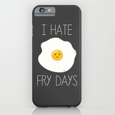 I Hate Fry-Days iPhone 6s Slim Case