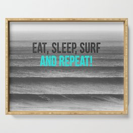 EAT, SLEEP, SURF AND REPEAT! Serving Tray