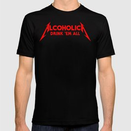 Alcoholica - Drink 'Em All T-shirt