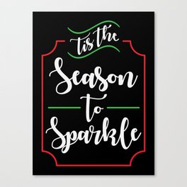 'Tis the Season to Sparkle Canvas Print