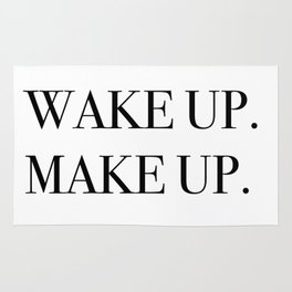 Wake up. Make up. Rug