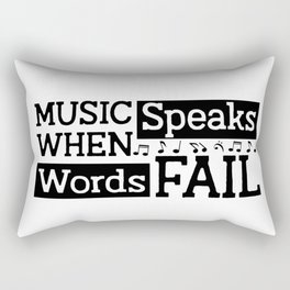 music speaks when words fail Rectangular Pillow