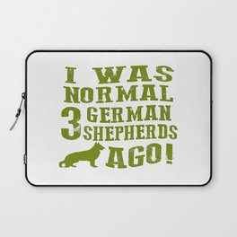 I Was Normal 3 German Shepherds Ago Laptop Sleeve