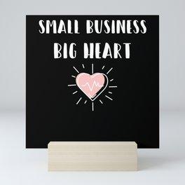 Support Small Local Business Big Heart Mini Art Print