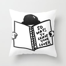 50 Ways To Leave Your Lover Throw Pillow