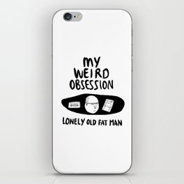 Lonely Old Fat Man - Johnny iPhone Skin