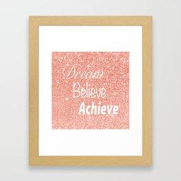 Dream Believe Achieve Rose Gold Framed Art Print