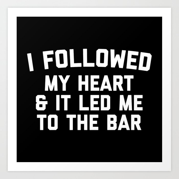 led me to bar funny quote art print