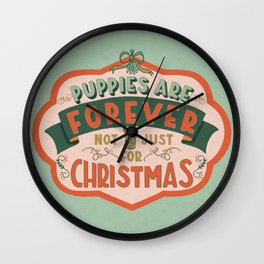 Puppies Are Forever Wall Clock