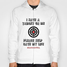 I Have a Target on Me - Gun Control Hoody