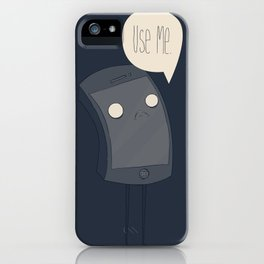 Use Me... iPhone Case