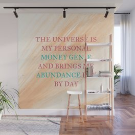The Universe Is My Personal Money Genie And Brings Me Abundance Day By Day Wall Mural