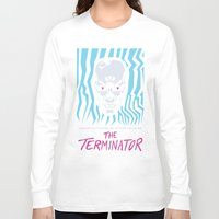 terminator Long Sleeve T-shirts featuring The Terminator by Daniel Grushecky