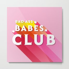 Bad Ass babes club in pink Metal Print