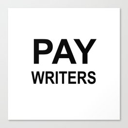 PAY WRITERS Canvas Print