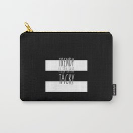Trendy VS Tacky Carry-All Pouch