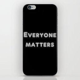 Everyone matters iPhone Skin