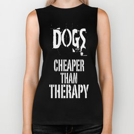 Dogs, Cheaper Than Therapy Biker Tank