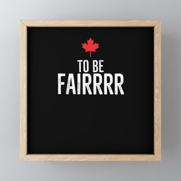 To Be Fairrrr Framed Mini Art Print
