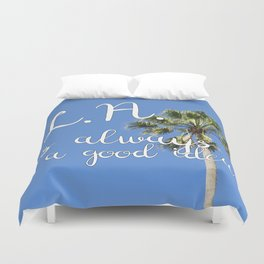 Los Angeles Is Always a Good Idea! Duvet Cover