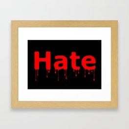 Hate Blood Text Black Framed Art Print
