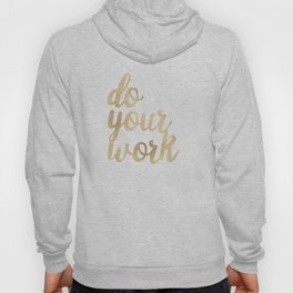 Do Your Work Gold on Black Fabric Hoody