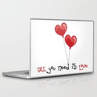 all you need is love Laptop & iPad Skins featuring all you need is love by Arevik Martirosyan