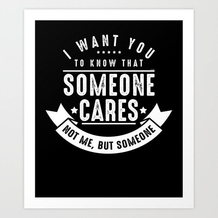I Want You To Know Someone Cares Funny Motivational Quotes Sarcasm