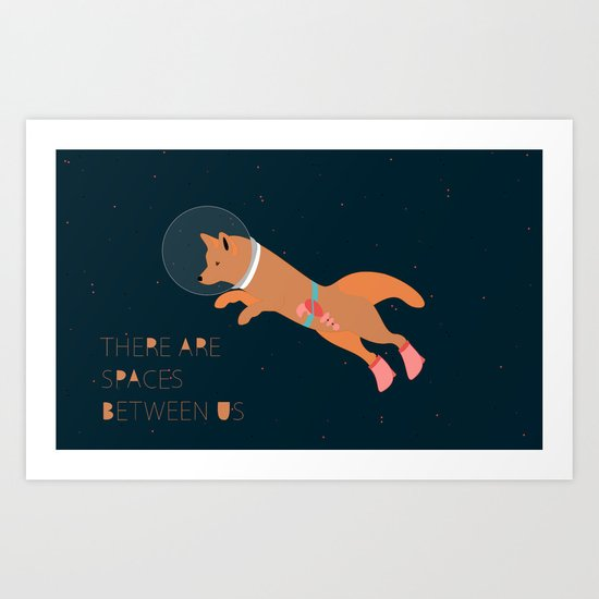 There are spaces between us Art Print