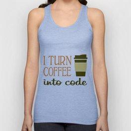 I turn coffee into programming code Unisex Tank Top