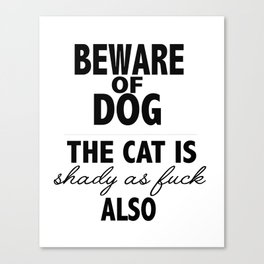 Beware of dog (and cat) Canvas Print