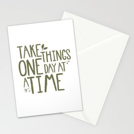 Take Things One Day At A Time Stationery Cards