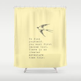 To find yourself, you must first become lost. - Van Vuren Collection Shower Curtain