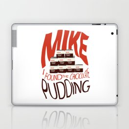 Dustin's Chocolate Pudding (It's Been Found) Laptop & iPad Skin
