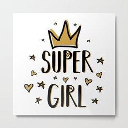 Super girl - funny humor phrases typography illustration Metal Print