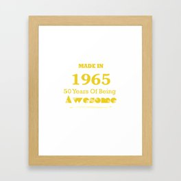 Made in 1965 - 50 Years of Being Awesome Framed Art Print