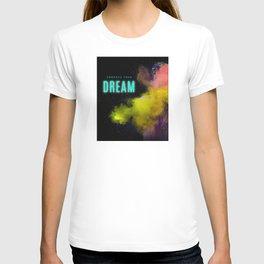 Embrace Your Dream T-shirt