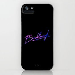 breakthrough iPhone Case