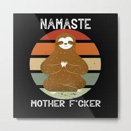 Namaste Motherfucker Meditate Sloth Metal Print