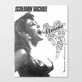 """Screamin' Rachael """"House"""" Flyer Tee Canvas Print"""