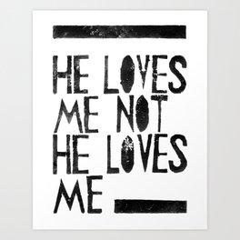 He loves me, He loves me not.. Art Print