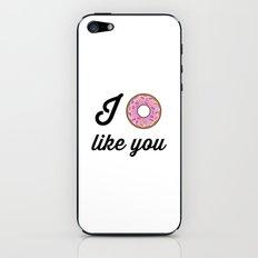 I Donut Like You iPhone & iPod Skin
