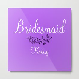 Bridesmaid - Krissy Metal Print