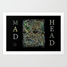 Mad Head Art Print