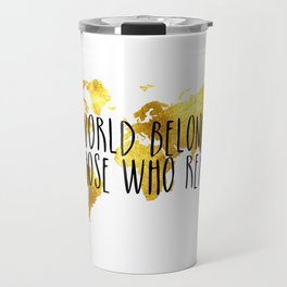 The World Belongs to those Who Read - Gold Travel Mug
